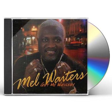 Mel Waiters GOT MY WHISKEY CD