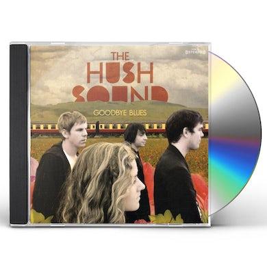 Hush Sound GOODBYE BLUES CD