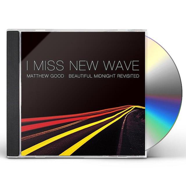 Matthew Good I MISS NEW WAVE: BEAUTIFUL MIDNIGHT REVISITED CD
