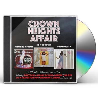 Crown Heights Affair DREAMING A DREAM / DO IT YOUR WAY / DREAM WORLD CD