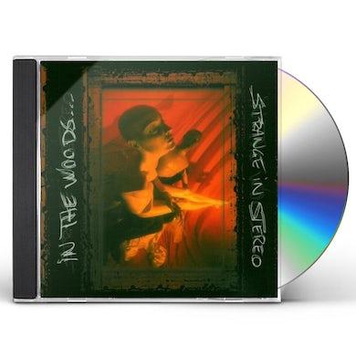 In The Woods STRANGE IN STEREO CD