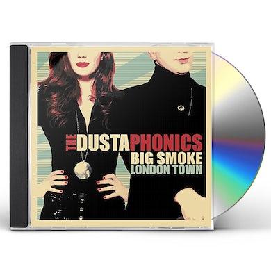 Dustaphonics BIG SMOKE LONDON TOWN CD