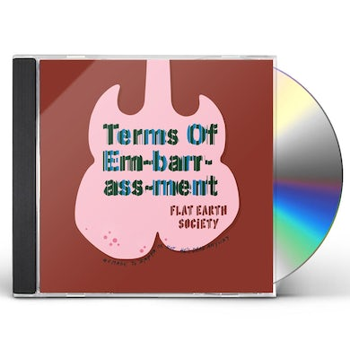 Flat Earth Society TERMS OF EMBRASSMENT CD