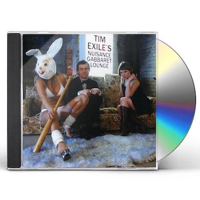 Tim Exile TIME EXILE'S NUISANCE GABBARET LOUNGE CD