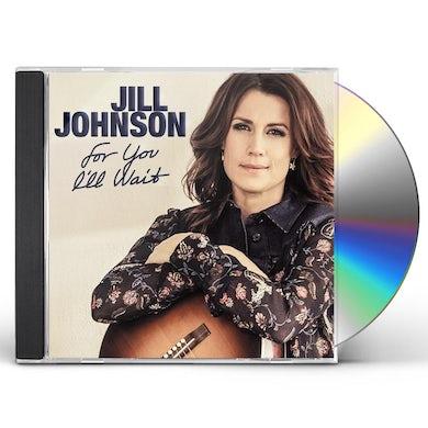Jill Johnson FOR YOU I'LL WAIT CD