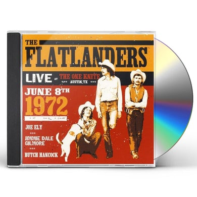 Flatlanders LIVE AT THE KNITE JUNE 8TH 1972 CD
