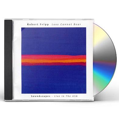 Robert Fripp LOVE CANNOT BEAR CD