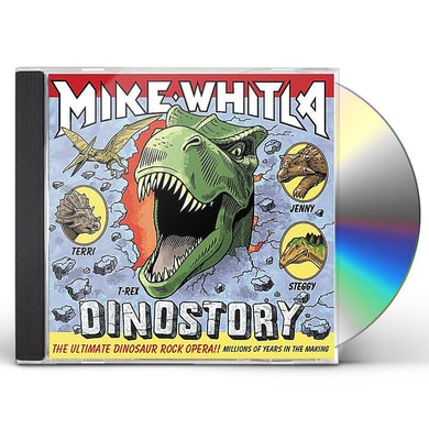 Mike Whitla DINOSTORY: ULTIMATE DINOSAUR ROCK OPERA CD