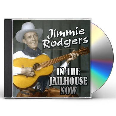 Jimmie Rodgers IN THE JAILHOUSE NOW CD