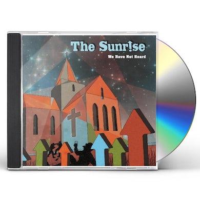 Sunrise WE HAVE NOT HEARD CD