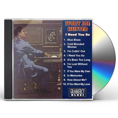 Ivory Joe Hunter I NEED YOU SO CD