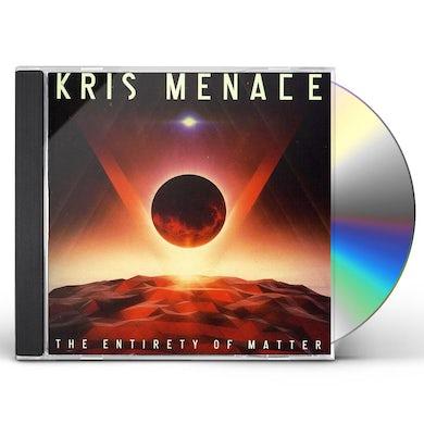 Kris Menace ENTIRETY OF MATTER CD