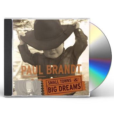 Paul Brandt SMALL TOWN & BIG DREAMS CD