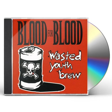 Blood For Blood WASTED YOUTH BREW CD
