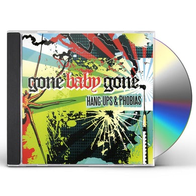 Gone Baby Gone HANG-UPS & PHOBIAS CD