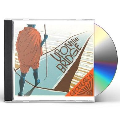 Groundation UPON THE BRIDGE CD