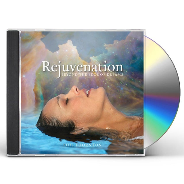 Phil Thornton REJUVENATION: BEYOND THE EDGE OF DREAMS CD