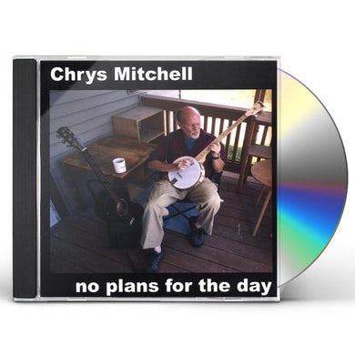 Chrys Mitchell NO PLANS FOR THE DAY CD