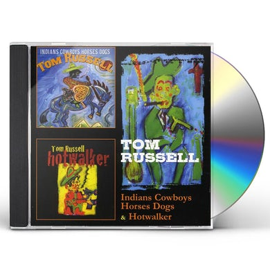 Tom Russell INDIANS COWBOYS HORSES DOGS / HOTWALKER CD