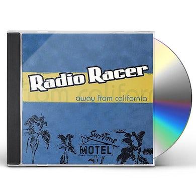 Radio Racer AWAY FROM CALIFORNIA CD