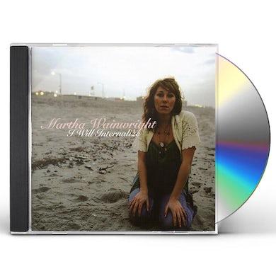 Martha Wainwright I WILL INTERNALIZE CD