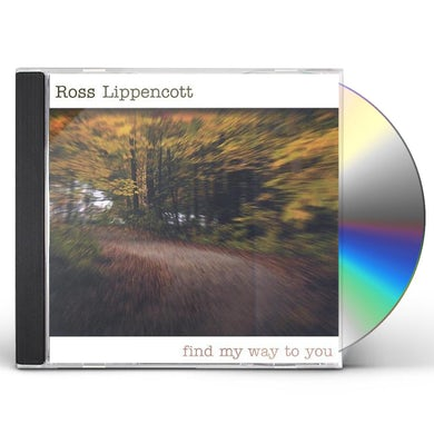 Ross Lippencott FIND MY WAY TO YOU CD