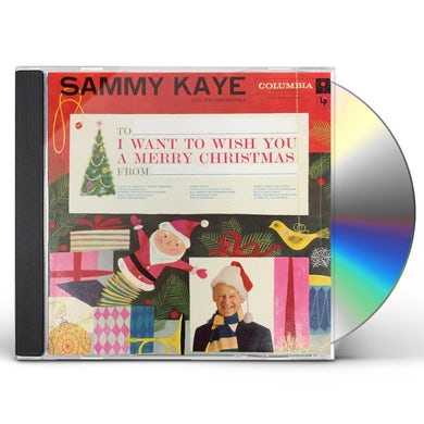 Sammy Kaye & His Orchestra I WANT TO WISH YOU A MERRY CHRISTMAS CD