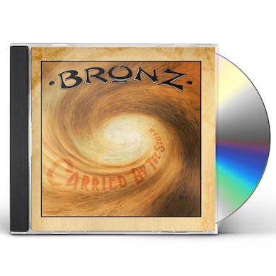 BRONZ CARRIED BY THE STORM CD