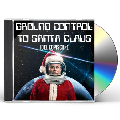 Joel Kopischke GROUND CONTROL TO SANTA CLAUS CD