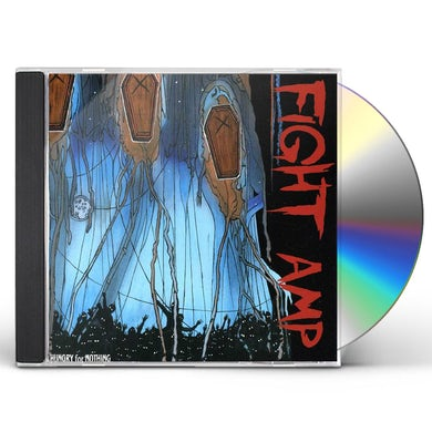 Fight Amp HUNGRY FOR NOTHING CD