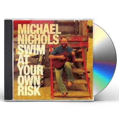 Michael Nichols SWIM AT YOUR OWN RISK CD