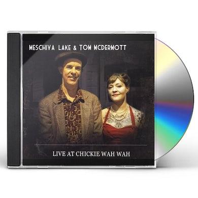Meschiya Lake LIVE AT CHICKIE WAH WAH CD
