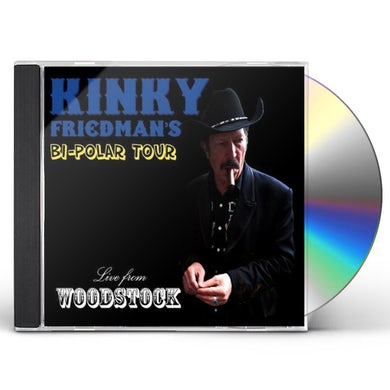 Kinky Friedman BI-POLAR TOUR: LIVE FROM WOODSTOCK CD