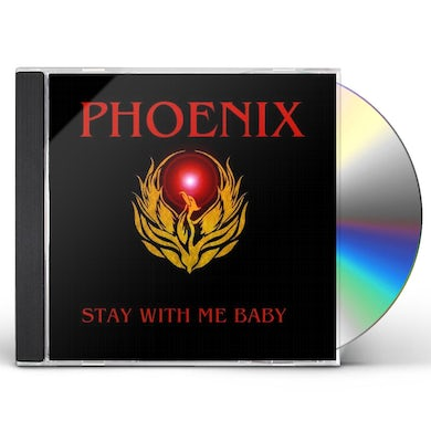 Phoenix STAY WITH ME BABY CD