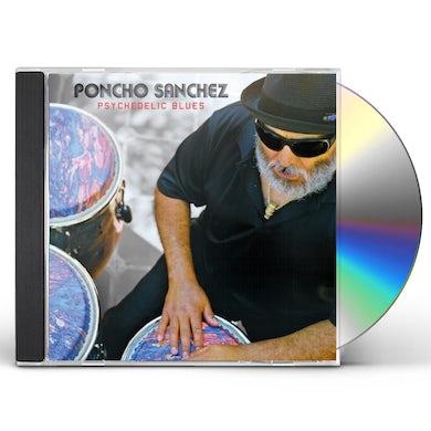 Poncho Sanchez PSYCHEDELIC BLUES CD