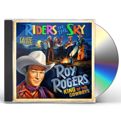 Riders In the Sky SALUTE ROY ROGERS: KING OF THE C CD