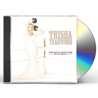 Trisha Yearwood PRIZEFIGHTER: HIT AFTER HIT CD