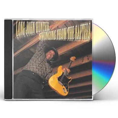 Long John Hunter SWINGING FROM THE RAFTERS CD
