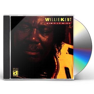 Willie Kent AIN'T IT NICE CD