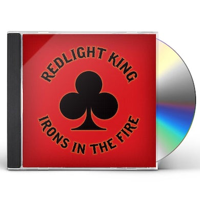 Redlight King IRONS IN THE FIRE CD