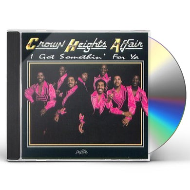 Crown Heights Affair I GOT SOMETHING FOR YA CD