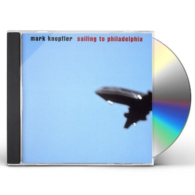 Mark Knopfler SAILING TO PHILADELPHIA CD
