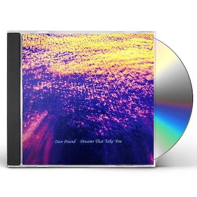 Dan Pound DREAMS THAT TAKE YOU CD