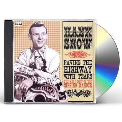 Hank Snow PAVING THE HIGHWAY WITH TEARS CD