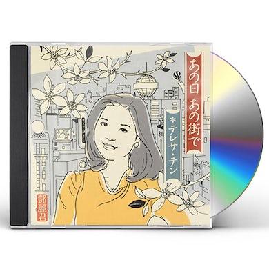 Teresa Teng ANO HI ANO MACHI DE CD