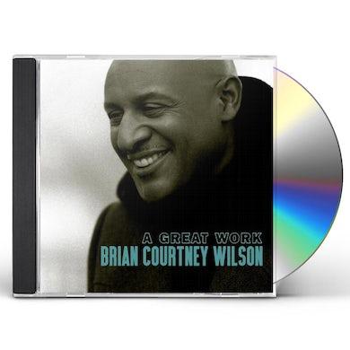 Brian Courtney Wilson A Great Work CD