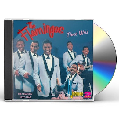 Flamingos TIME WAS: SESSIONS 1957-62 CD