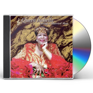 Queen Isabella LOVING A MARRIED MAN CD
