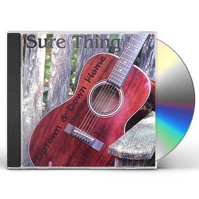 Sure Thing UPTOWN & DOWN HOME CD