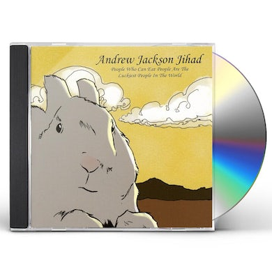 Andrew Jackson Jihad PEOPLE WHO CAN EAT PEOPLE ARE THE LUCKIEST PEOPLE CD